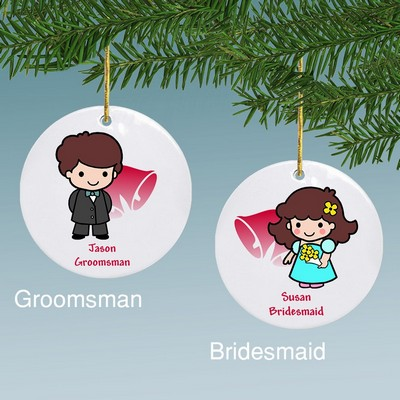 Groomsmen or Bridesmaid Custom Character Personalized Ceramic Ornament